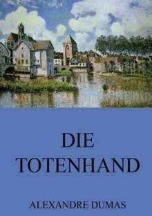 Alexandre Dumas: Die Totenhand, Buch