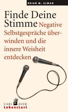 Brian M Alman: Finde Deine Stimme., Buch