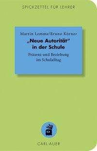 """Martin Lemme: """"Neue Autorität"""" in der Schule, Buch"""