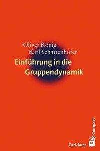 Oliver König: Einführung in die Gruppendynamik, Buch
