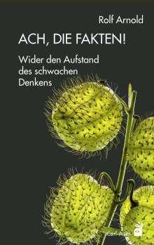 Rolf Arnold: Ach, die Fakten!, Buch