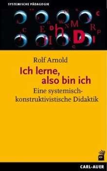 Rolf Arnold: Ich lerne, also bin ich, Buch