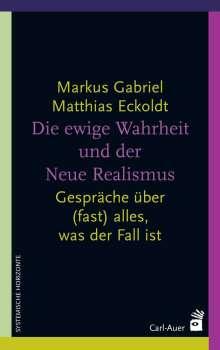 Markus Gabriel: Die ewige Wahrheit und der Neue Realismus, Buch