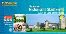 Bikeline Radrouten Historische Stadtkerne im Land Brandenburg. Teil 1: Norden Routen 1 bis 3 1:50.000, 965 km, Buch