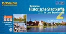 Bikeline Radrouten Historische Stadtkerne im Land Brandenburg. Teil 2: Süden Routen 4 bis 6 1:50.000, 1.000 km, Buch