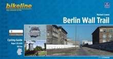 Michael Cramer: Bikeline Radtourenbuch Berlin Wall Trail, Buch