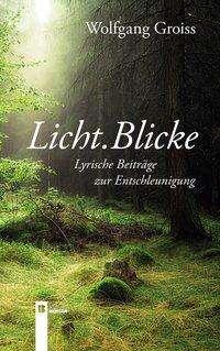 Wolfgang Groiss: Licht.Blicke, Buch