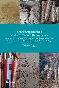 Patricia Engel: Schriftguterhaltung in Archiven und Bibliotheken -, Buch