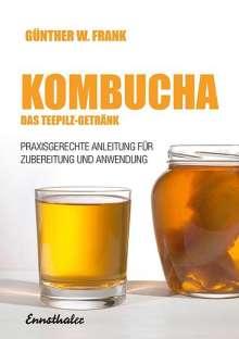 Günther W. Frank: Kombucha - Das Teepilz-Getränk, Buch