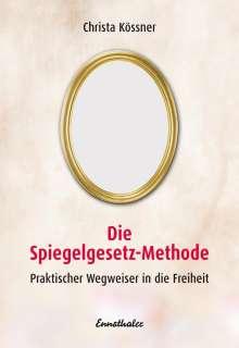 Christa Kössner: Die Spiegelgesetz-Methode, Buch