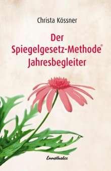 Christa Kössner: Der Spiegelgesetz-Methode® Jahresbegleiter, Buch