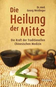 Georg Weidinger: Die Heilung der Mitte, Buch
