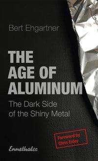 Bert Ehgartner: The Age of Aluminum, Buch