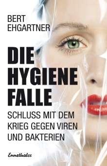 Bert Ehgartner: Die Hygiene Falle, Buch