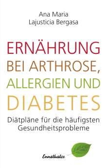 Ana Maria Lajusticia Bergasa: Ernährung bei Arthrose, Allergien und Diabetes, Buch