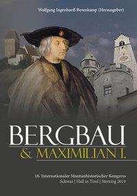 Bergbau und Maximilian I., Buch