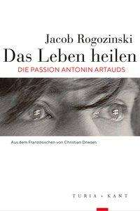 Jacob Rogozinski: Das Leben heilen, Buch