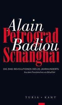 Alain Badiou: Petrograd, Schanghai, Buch