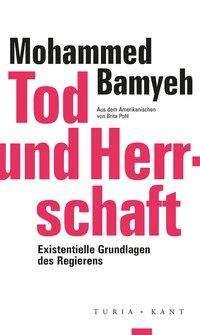 Mohammed A. Bamyeh: Tod und Herrschaft, Buch