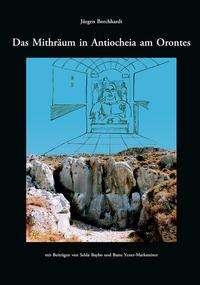 Jürgen Borchhardt: Das Mithräum in Antiocheia am Orontes, Buch