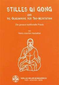 Heinz J Hackethal: Stilles Qi Gong und die Geheimnisse der Tao-Meditation, Buch