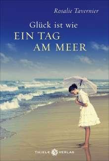 Rosalie Tavernier: Glück ist wie ein Tag am Meer, Buch