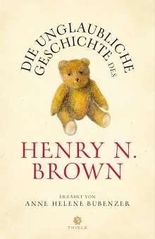 Anne Helene Bubenzer: Die unglaubliche Geschichte des Henry N. Brown, Buch