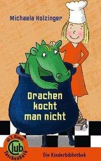 Michaela Holzinger: Drachen kocht man nicht, Buch