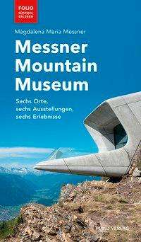Magdalena Maria Messner: Messner Mountain Museum, Buch