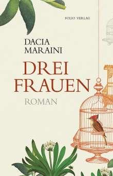 Dacia Maraini: Drei Frauen, Buch