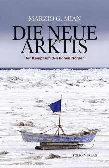 Marzio G. Mian: Die neue Arktis, Buch