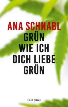 Ana Schnabl: Grün wie ich dich liebe grün, Buch