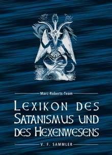 Marc-Roberts-Team: Lexikon des Satanismus und des Hexenwesens, Buch