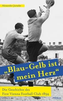"""Alexander Juraske: """"Blau-Gelb ist mein Herz"""", Buch"""