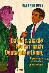 Gerhard Bott: Damals, als die Pop-Art nach Deutschland kam, Diverse