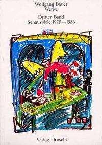 Wolfgang Bauer: Werke 3. Schauspiele 1975 - 1986, Buch