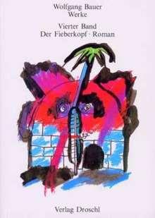 Wolfgang Bauer: Werke 4. Der Fieberkopf, Buch
