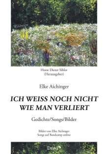 Elke Aichinger: Ich weiß noch nicht wie man verliert, Buch