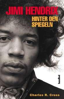 Charles R. Cross: Jimi Hendrix - Hinter den Spiegeln, Buch
