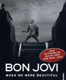 Jon Bon Jovi: Bon Jovi - When we were beautiful, Buch