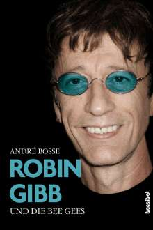 André Bosse: Robin Gibb und die Bee Gees, Buch