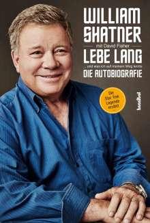 William Shatner: Lebe Lang ... und was ich auf meinem Weg lernte, Buch