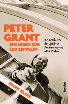 Mark Blake: Peter Grant - Ein Leben für Led Zeppelin, Buch
