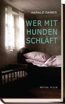 Harald Darer: Wer mit Hunden schläft, Buch