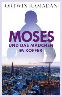 Ortwin Ramadan: Moses und das Mädchen im Koffer, Buch