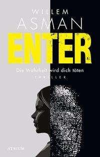 Willem Asman: Enter. Die Wahrheit wird dich töten, Buch