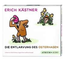 Erich Kästner: Die Entlarvung des Osterhasen. CD, CD