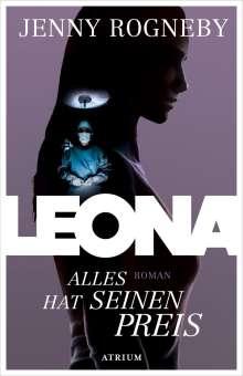 Jenny Rogneby: Leona - Alles hat seinen Preis, Buch