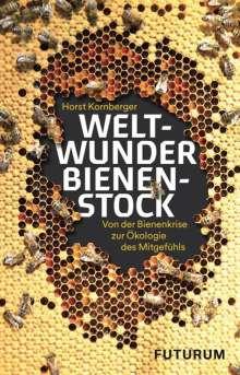 Horst Kornberger: Weltwunder Bienenstock, Buch