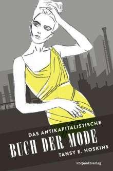 Tansy E. Hoskins: Das antikapitalistische Buch der Mode, Buch